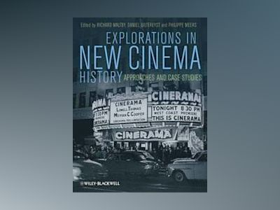 Explorations in New Cinema History: Approaches and Case Studies av Richard Maltby