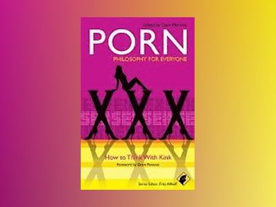 Porn - Philosophy for Everyone: How to Think With Kink av Series  Fritz Allhoff