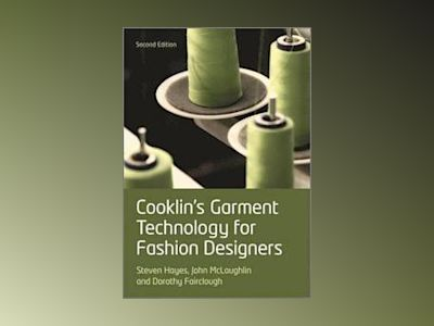 Cooklin's Garment Technology for Fashion Designers, 2nd Edition av Gerry Cooklin