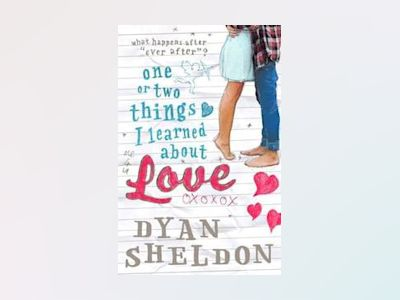 One or two things i learned about love av Dyan Sheldon