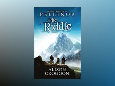 Riddle: the second book of pellinor av Alison Croggon