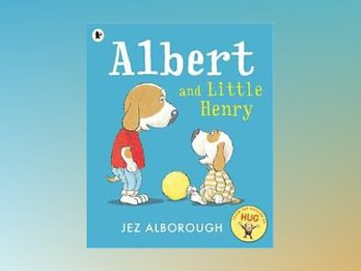 Albert and Little Henry av Jez Alborough