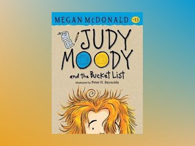 Judy Moody and the Bucket List av Megan McDonald