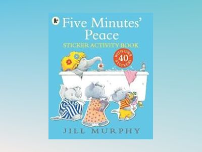 Five Minutes' Peace Sticker Activity Book av Jill Murphy