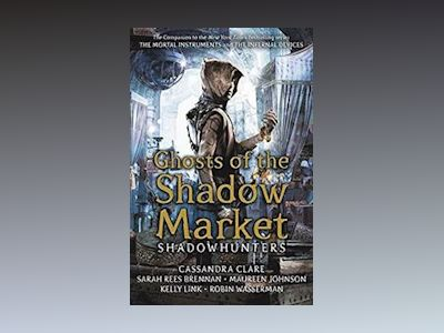 Ghosts of the Shadow Market av Cassandra Clare