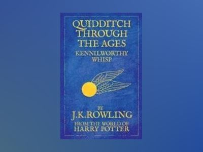 Quidditch Through the Ages av J K Rowling