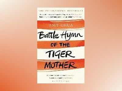 Battle Hymn of the Tiger Mother av Amy Chua