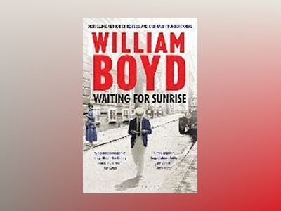 Waiting for Sunrise av William Boyd
