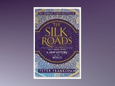 The Silk Roads av Peter Frankopan