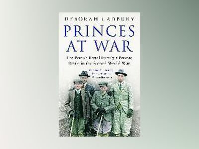 Princes at War av Deborah Cadbury