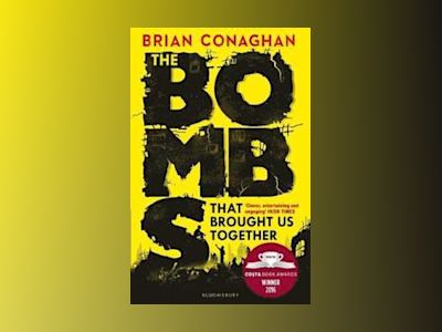 Bombs That Brought Us Together av Brian Conaghan