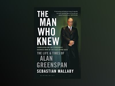 The Man Who Knew av Sebastian Mallaby