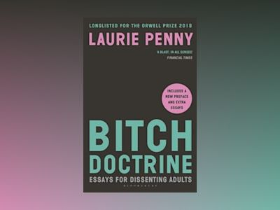 Bitch Doctrine av Laurie Penny