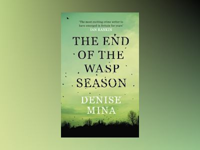 The End of the Wasp Season av Denise Mina