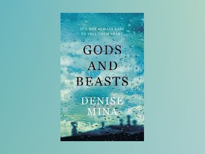 Gods and Beasts av Denise Mina