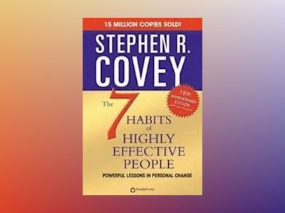 The 7 Habits of Highly Effective People av Stephen R Covey