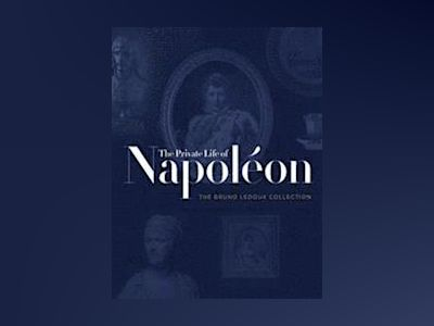The Private Life of Napoleon av Laurent Joffrin