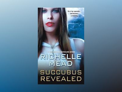 Succubus Revealed av Richelle Mead