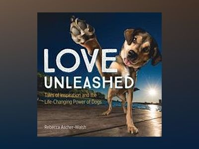Love Unleashed av Rebecca Ascher-Walsh