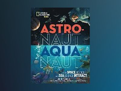 Astronaut - aquanaut av National Geographic Kids