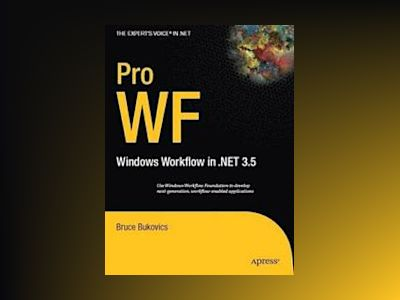 Pro WF: Windows Workflow in .NET 3.5 av Bukovics