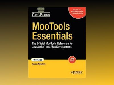 MooTools Essentials: The Official MooTools Reference for JavaScript trade; av Newton