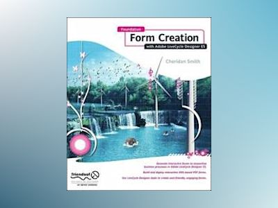 Foundation Form Creation with Adobe LiveCycle Designer ES av Smith