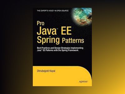 Pro Java trade; EE Spring Patterns: Best Practices and Design Strategies Im av Kayal