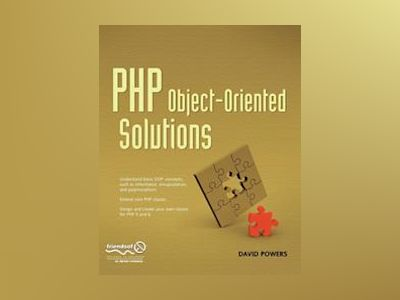PHP Object-Oriented Solutions av Powers