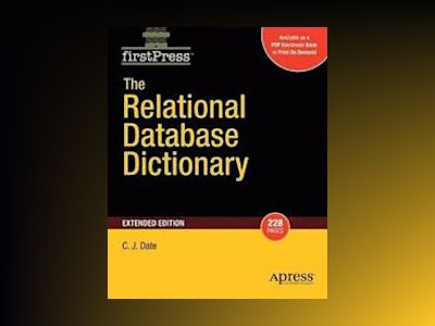 The Relational Database Dictionary, Extended Edition av C. J. Date