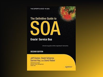 The Definitive Guide to SOA: Oracle reg; Service Bus, Second Edition av Davies