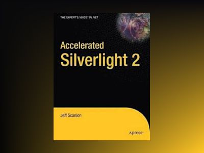 Accelerated Silverlight 2 av Scanlon