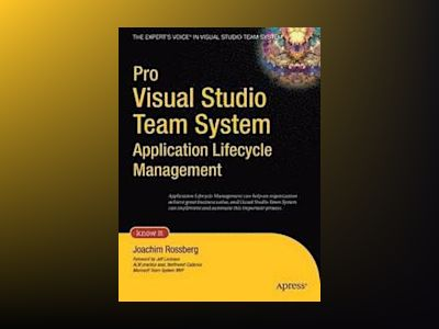 Pro Visual Studio Team System Application Lifecycle Management av Joachim Rossberg