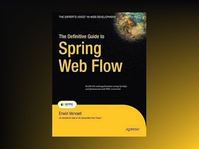 The Definitive Guide to Spring Web Flow av Vervaet