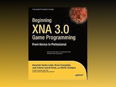 Beginning XNA 3.0 Game Programming: From Novice to Professional av Lobao