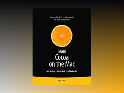 Learn Cocoa on the Mac av Mark