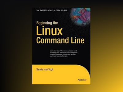 Beginning the Linux Command Line av van Vugt