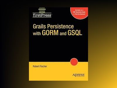 Grails Persistence with GORM and GSQL av Fischer