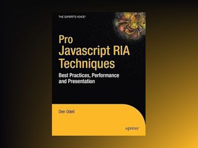 Pro Javascript RIA Techniques: Best Practices, Performance and Presentation av Odell