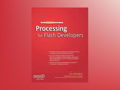 The Essential Guide to Processing for Flash Developers av Greenberg