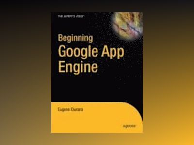 Beginning Google App Engine av Ciurana