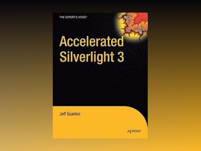 Accelerated Silverlight 3 av Scanlon