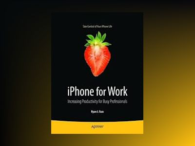 iPhone for Work: Increasing Productivity for Busy Professionals av Faas