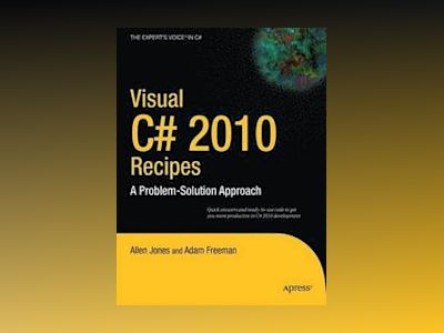 Visual C# 2010 Recipes: A Problem-Solution Approach av JONES