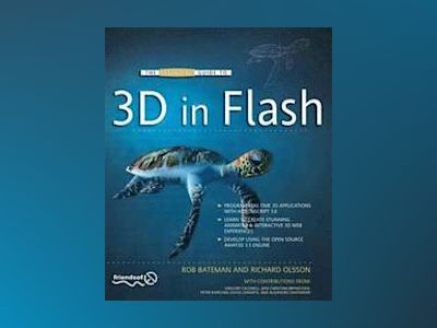 The Essential Guide to 3D in Flash av Bateman