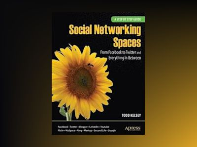 Social Networking Spaces: From Facebook to Twitter and Everything In Betwee av Kelsey