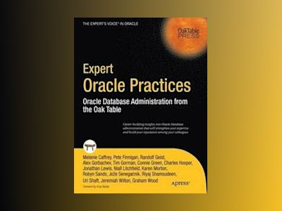 Expert Oracle Practices: Oracle Database Administration from the Oak Table av Dacko