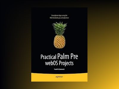 Practical Palm Pre WebOS Projects av Zammetti