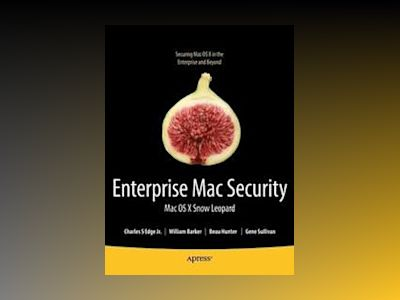 Enterprise Mac: Mac OS X Snow Leopard Security av Edge