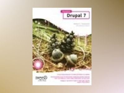 Foundation Drupal 7: Learn how to use the Drupal framework to quickly build av R.J. Townsend